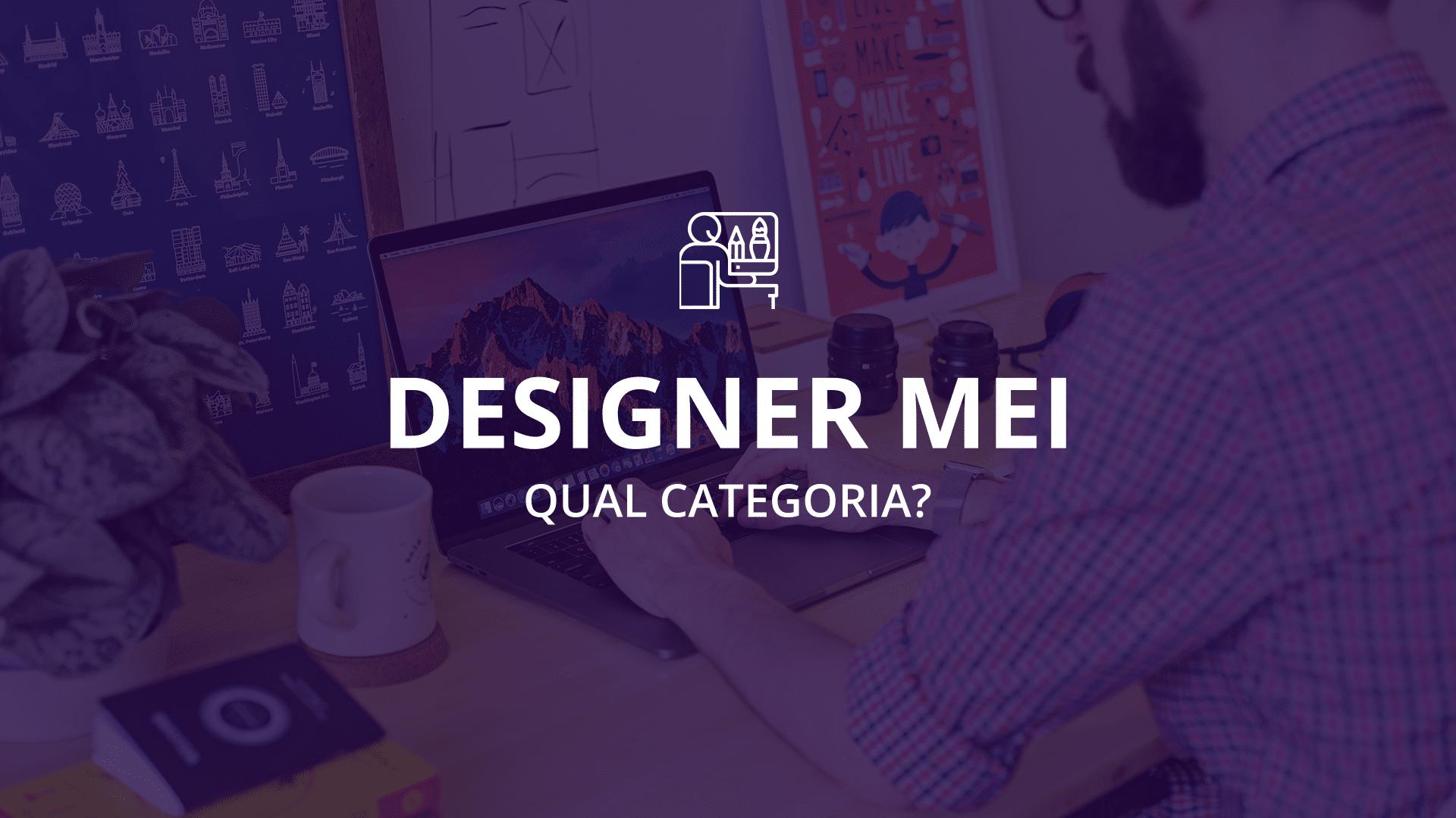 designer mei qual categoria escolher designe
